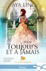 les-contes-inacheves-tome-3-pour-toujours-et-a-jamais-1123337