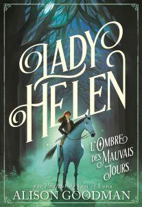 lady-helen-tome-3-l-ombre-des-mauvais-jours-1211047